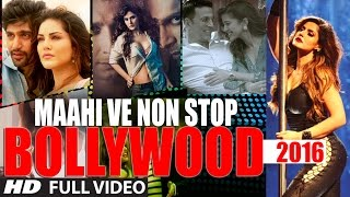 Exclusive : Maahi Ve Nonstop Bollywood 2016 Full Video | T-Series
