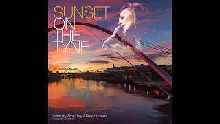 Sunset on the Tyne - Anna Reay & Deon Krishnan (Official Video)