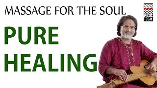 Massage for the Soul: Pure Healing | Audio Jukebox | Instrumental | World Music | Various Artists