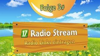 °LS 17° Tutorial 3# ≈ Radio Stream Links einbauen
