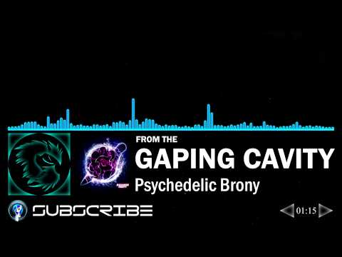 From the Gaping Cavity - Psychedelic Brony (Balloon Party - 100 NFC)