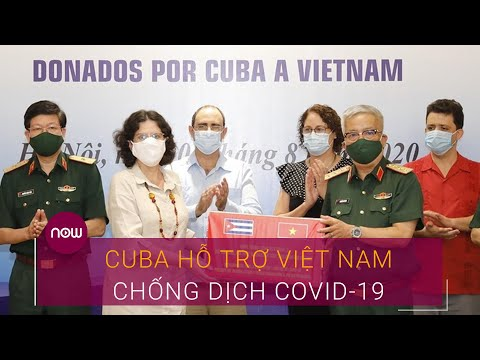 Cuba hỗ trợ Việt Nam chống dịch Covid-19   VTC Now