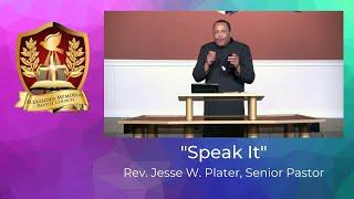 """""""SPEAK IT"""" - PASTOR JESSE W. PLATER (8.23.20)"""