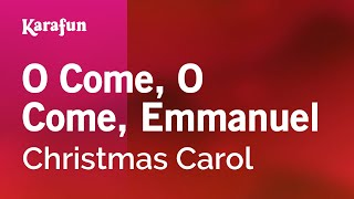 Karaoke O Come, O Come, Emmanuel - Christmas Carol *