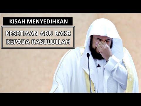 Kisah Menyedihkan: Kesetiaan Abu Bakr Kepada Rasulullah | Syaikh Muhammad Al-Arifi