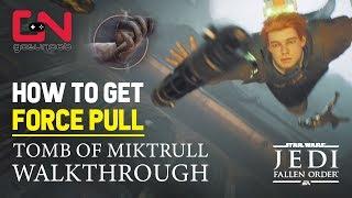 How to Get Force Pull - Tomb of Miktrull Full Walkthrough - Star Wars Jedi: Fallen Order
