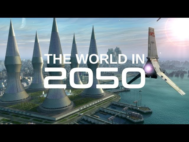 The World In 2050 [The Real Future Of Earth] - Full Documentary HD