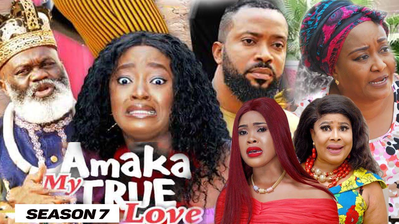 Download AMAKA MY TRUE LOVE (SEASON 7) {NEW MOVIE} - 2021 LATEST NIGERIAN NOLLYWOD MOVIES
