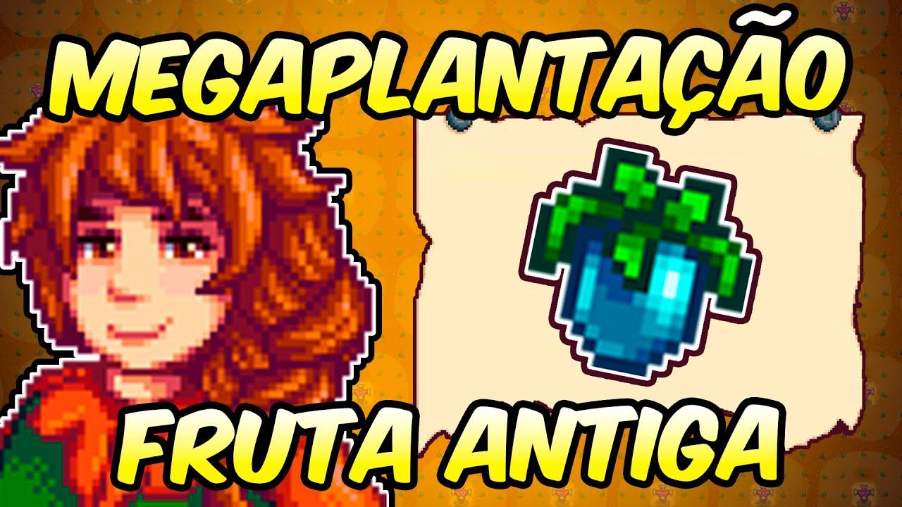 MEGAPLANTAÇÃO DE FRUTA ANTIGA - STARDEW VALLEY