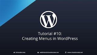 Tutorial #10: Creating Menus in WordPress