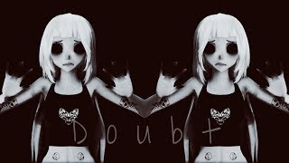mmd - Doubt |DL|
