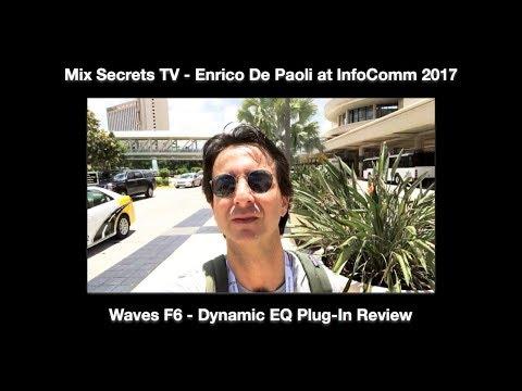 Mix Secrets TV - Enrico De Paoli at InfoComm 2017 - WAVES F6 Dynamic EQ