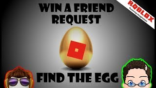 Win a Roblox Friendship - Find My Egg