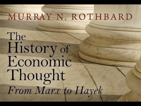 The Histroy of Economic Thought: From Marx to Hayek [Lecture 3] by Murray N. Rothbard