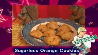 Sugarless Orange Cookies : Trailer Park Diabetic Cooking