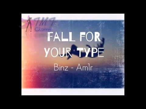 [Binz Am1r] Fall for your type ( HOT )