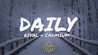 Rival & Cadmium - Daily (feat. Jon Becker) (Lyrics Video)