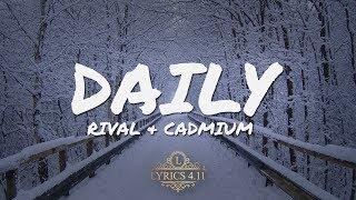 Rival &amp Cadmium - Daily (feat. Jon Becker) (Lyrics Video)