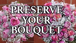 How to preserve your bouquet forever