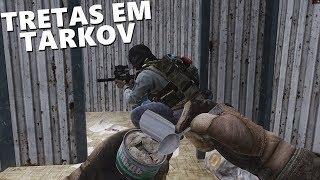TRETAS EM TARKOV - ESCAPE...