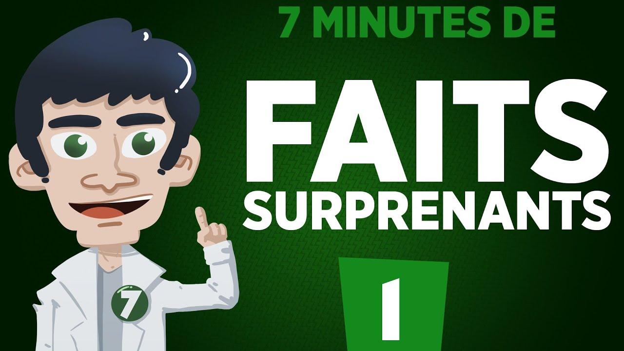 7 minutes de faits surprenants – #1
