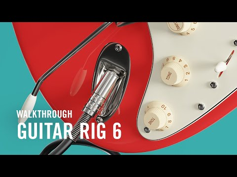 GUITAR RIG 6 PRO Walkthrough | Native Instruments