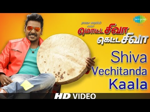 Motta Shiva Ketta Shiva - Shiva Vechitanda Kaala | HD Video Song | Raghava Lawrence, Nikki Galrani
