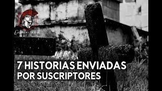 7 Historias Paranormales Enviadas Por Suscriptores