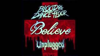 Believe (Unplugged) - Blood on the Dance Floor