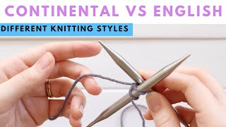 Continental vs English Knitting - What is it? And Why does it matter?