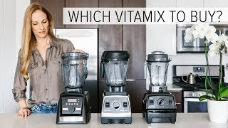 wHICH VITAMIX TO BUY  vitamix comparison  accessories