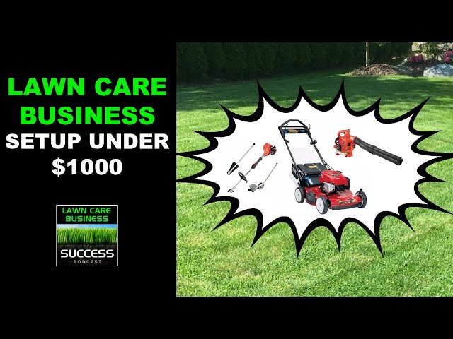 Lawn Care Business Equipment Setup For $1000 | Lawn Care Business On A Budget
