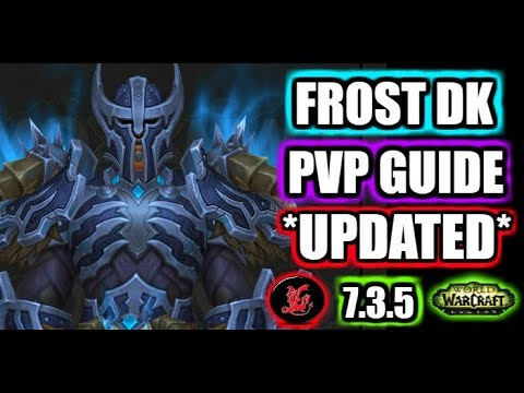 7 3 5 Frost Death Knight Pvp Guide Wow Legion Youtube