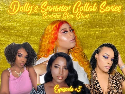 Dolly's Summer Collab Series Summer Glow Glam Episode #5 thumbnail