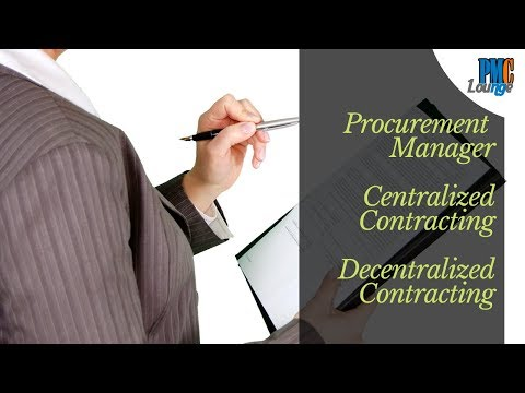 Procurement Manager | Centralized Contracting and Decentralized Contracting