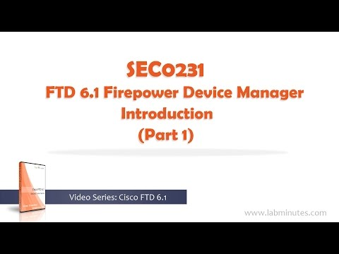 LabMinutes# SEC0231 - FTD 6 1 Firepower Device Manager