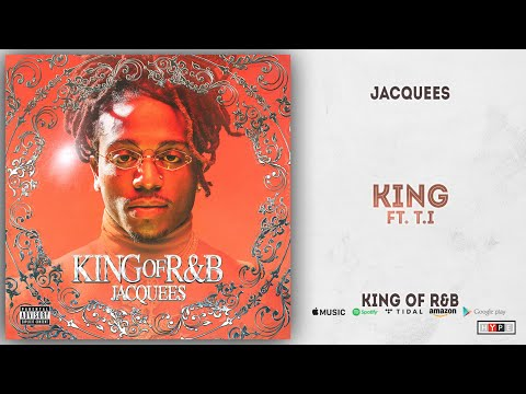 Jacquees – King Ft. T.I. (King of R&B)