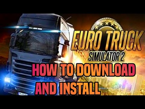 How to install & Download Euro Truck Simulator 2 PC Game