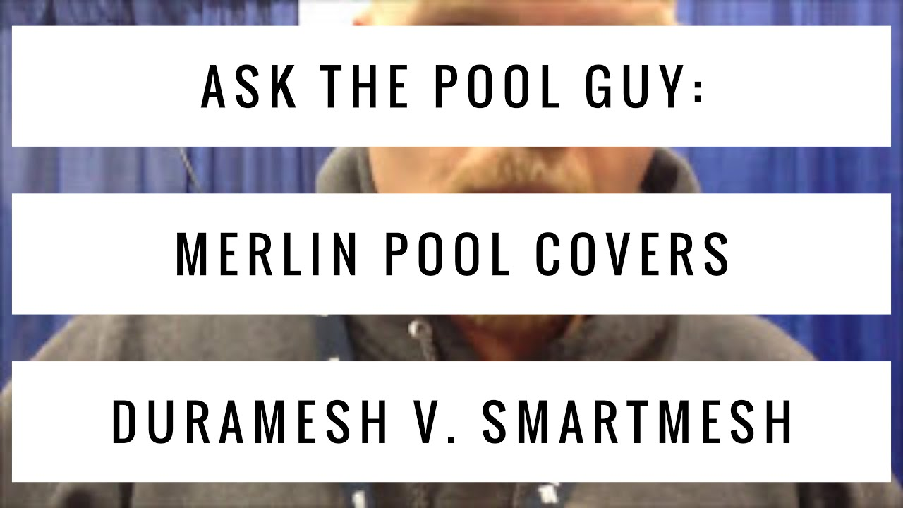 Ask The Pool Guy Merlin Pool Covers Duramesh V Smartmesh