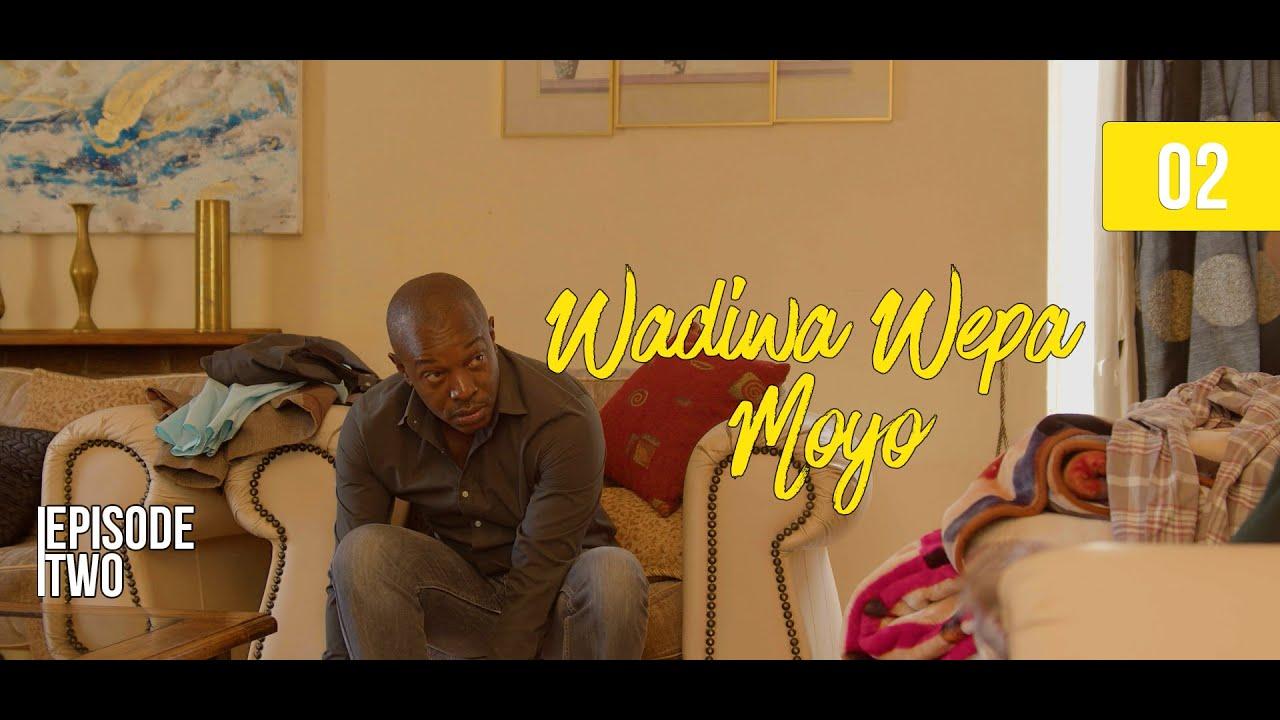Download Wadiwa Wepa Moyo S2 Ep 2