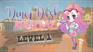 Minecraft ≡ Diner Dash Roleplay Season 3  ≡ Level One