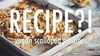 Recipe?! Ep #3: Vegan Scalloped Potatoes | Hot For Food
