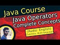 Java Operators complete tutorial in 25 minutes | Logical | Relational | Arithmetic OP