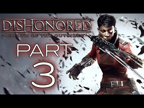 "Dishonored: Death Of The Outsider - Let's Play - Part 3 - ""The Bank Job"""