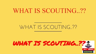 What is Scout?||What is scouting?||All About Scouting||What is boy scout uniform ?|| Scout Education