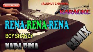 RENA-RENA-RENA [BOY SHANDY] KARAOKE LIRIK ll HD ll C=DO