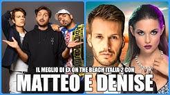 IL MEGLIO DI EX ON THE BEACH ITALIA 2 CON MATTEO E DENISE | ANTHONY IPANT'S, JODY E REDNOSE