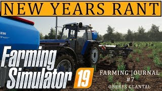 New Years Rant (fs19 Oberes Glantal) | Farming Simualtor 19 Pc | Farming Journal #7