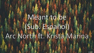 Meant to be- Arc North Ft. Krista Marina