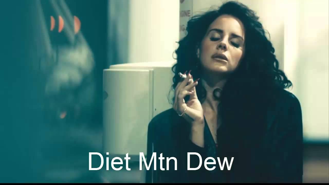 Diet Mountain Dew Lyrics by Lana Del Rey